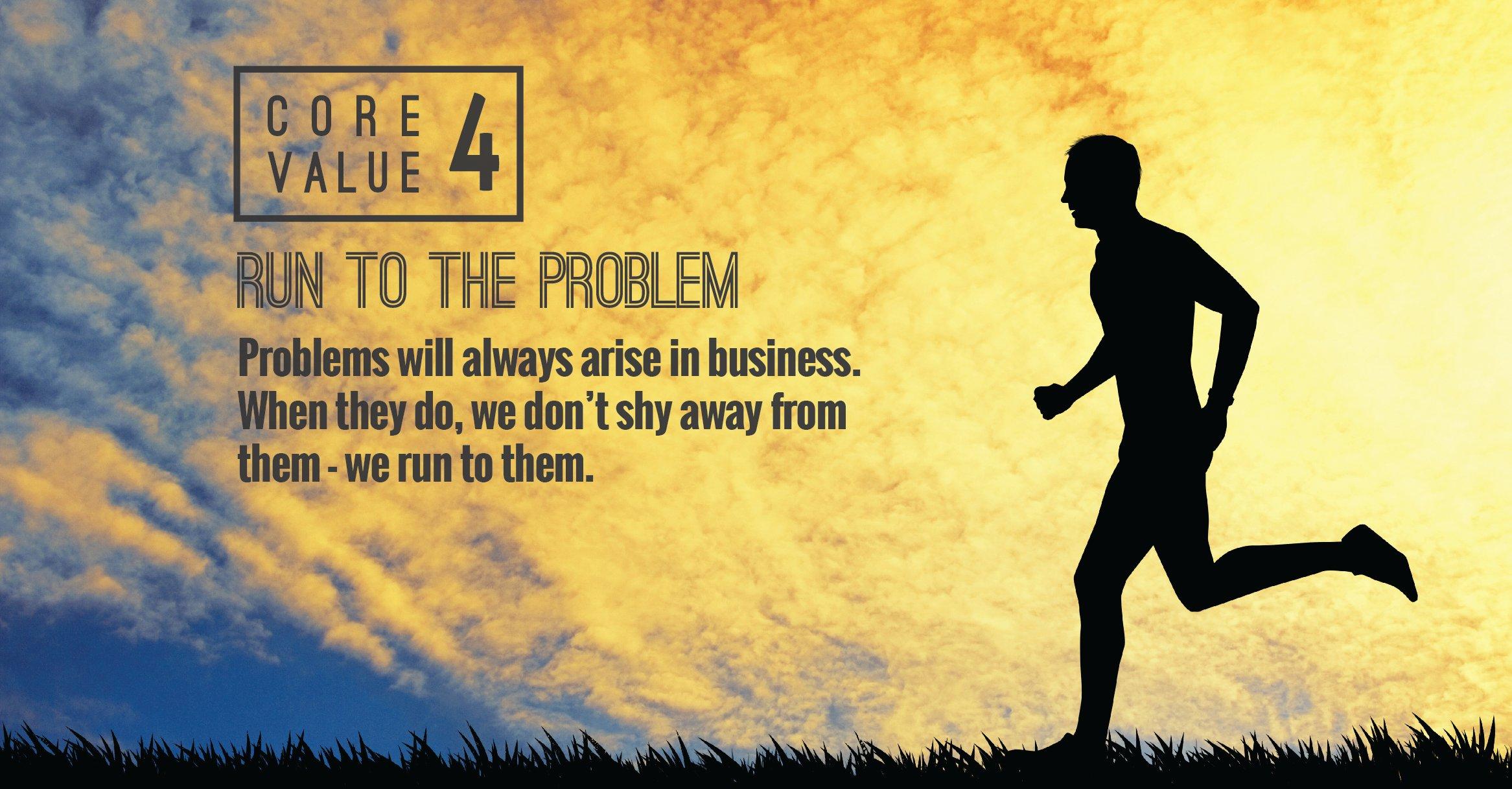Core_Value_4_-_Run_to_the_Problem-01.jpg